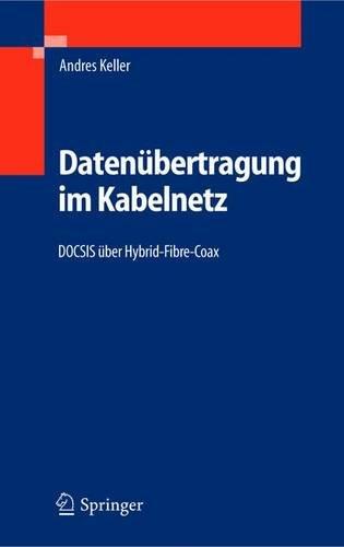 Datenübertragung im Kabelnetz: DOCSIS über Hybrid-Fibre-Coax: Docsis Uber Hybrid-Fibre-Coax