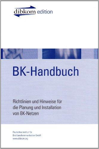 BK-Handbuch: Richtlinien und Hinweise für Installation und Service von BK-Netzen