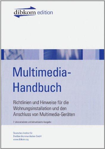 Multimedia-Handbuch: Richtlinien und Hinweise für die Wohnungsinstallation und den Anschluss von Multimediageräten