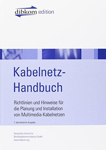 Kabelnetz-Handbuch: Richtlinien und Hinweise für die Planung und INstallation von Multimedia-Kabelnetzen