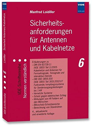 Sicherheitsanforderungen für Antennen und Kabelnetze: Erläuterungen zu:- DIN EN 60728-11(VDE 0855 Teil 1):2005Kabelnetze und Antennen für … (VDE-Schriftenreihe – Normen verständlich)